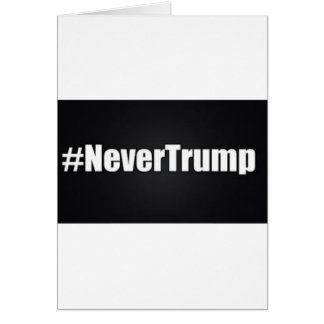 NEVER TRUMP CARD