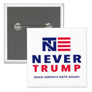 """""""NEVER TRUMP: MAKE AMERICA SAFE AGAIN!"""" 2 INCH SQUARE BUTTON"""