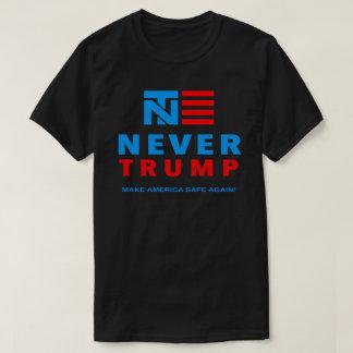 """NEVER TRUMP: MAKE AMERICA SAFE AGAIN!"" T-Shirt"