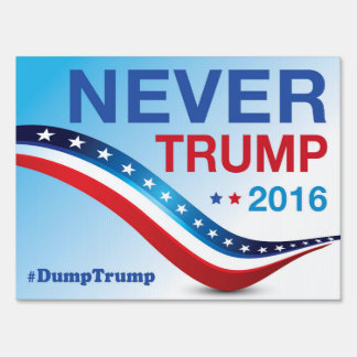Never Trump Yard Sign #2