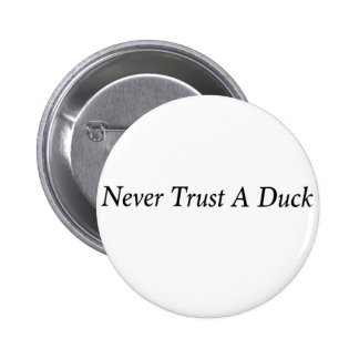 Never trust a duck!! 2 inch round button