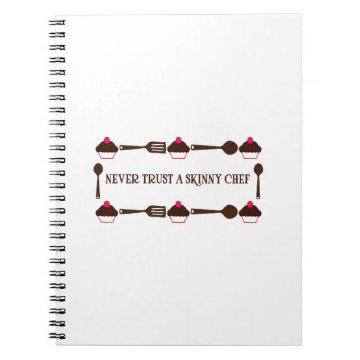 Never Trust A Skinny Chef Notebooks