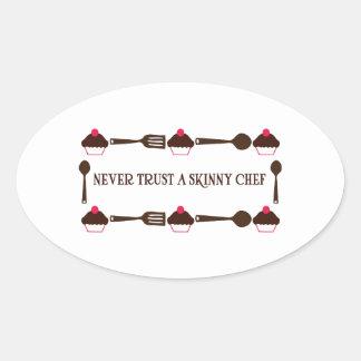 Never Trust A Skinny Chef Oval Sticker