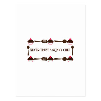 Never Trust A Skinny Chef Post Cards