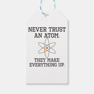 Never Trust An Atom - Funny Science Gift Tags