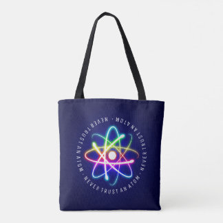 Never Trust an Atom   Funny Science Gifts Tote Bag