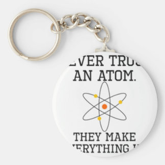 Never Trust An Atom - Funny Science Keychain