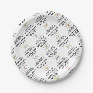 Never Trust An Atom - Funny Science Paper Plate