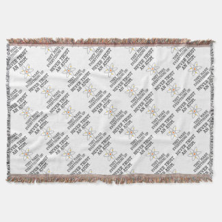 Never Trust An Atom - Funny Science Throw Blanket