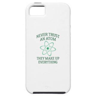 Never Trust An Atom iPhone 5 Cover