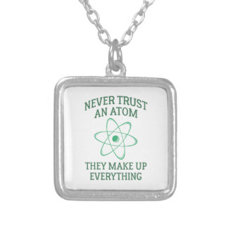 Never Trust An Atom Silver Plated Necklace