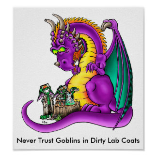 Never Trust Goblins in Dirty Lab Coats Print