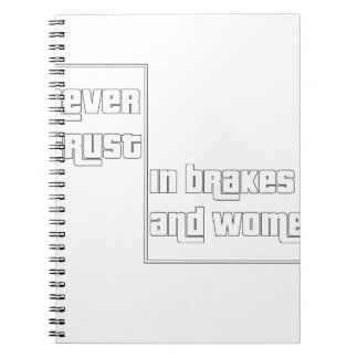 Never trust in brakes and women notebook