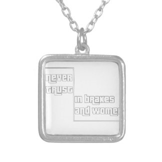 Never trust in brakes and women silver plated necklace