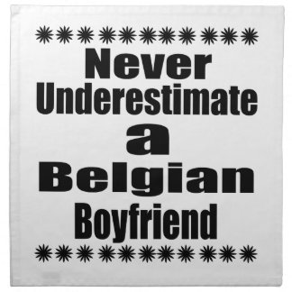 Never Underestimate A Belgian Boyfriend Napkin