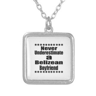 Never Underestimate A Belizean Boyfriend Silver Plated Necklace
