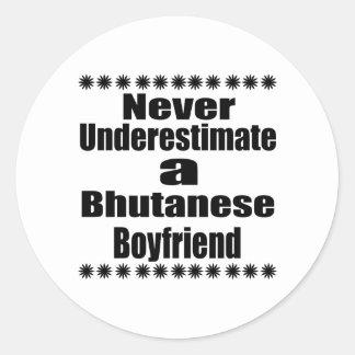 Never Underestimate A Bhutanese Boyfriend Round Sticker