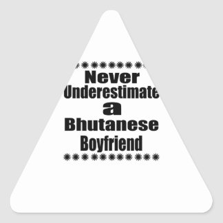 Never Underestimate A Bhutanese Boyfriend Triangle Sticker