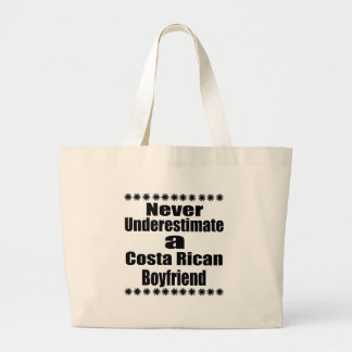 Never Underestimate A Costa Rican Boyfriend Large Tote Bag