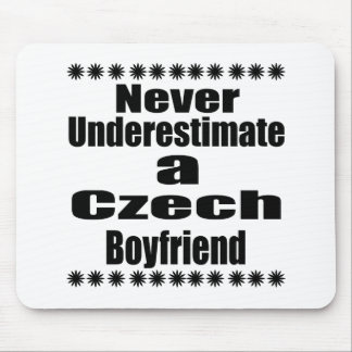 Never Underestimate A Czech Boyfriend Mouse Pad