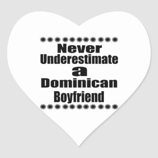 Never Underestimate A Dominican Boyfriend Heart Sticker
