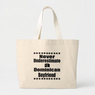 Never Underestimate A Dominican Boyfriend Large Tote Bag