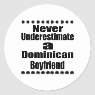 Never Underestimate A Dominican Boyfriend Round Sticker