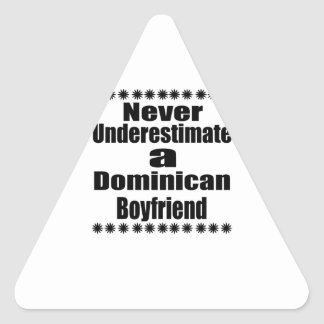 Never Underestimate A Dominican Boyfriend Triangle Sticker