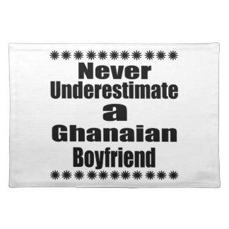 Never Underestimate A Ghanaian Boyfriend Placemat