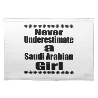 Never Underestimate A Saudi Arabian Girlfriend Placemat