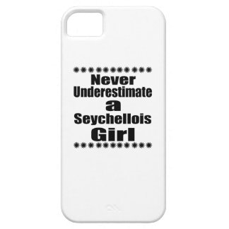 Never Underestimate A Seychellois Girlfriend Case For The iPhone 5
