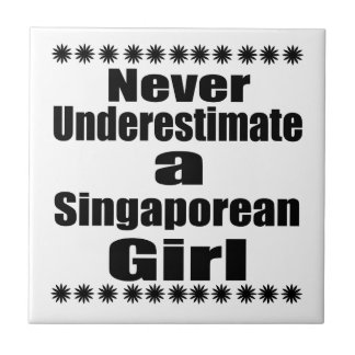 Never Underestimate A Singaporean Girlfriend Tile