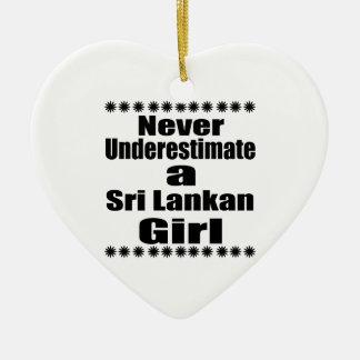 Never Underestimate A Sri Lankan Girlfriend Ceramic Ornament