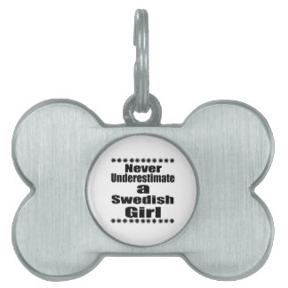 Never Underestimate A Swedish Girlfriend Pet Tag