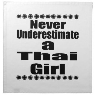 Never Underestimate A Thai Girlfriend Napkin