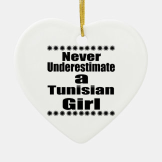 Never Underestimate A Tunisian Girlfriend Ceramic Heart Ornament