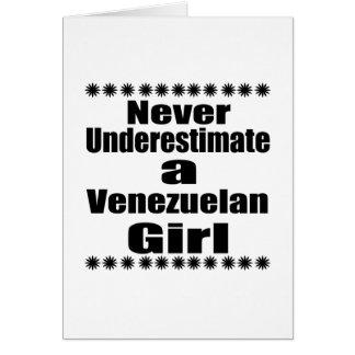 Never Underestimate A Venezuelan Girlfriend Card