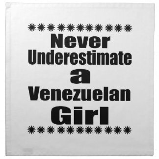 Never Underestimate A Venezuelan Girlfriend Napkin