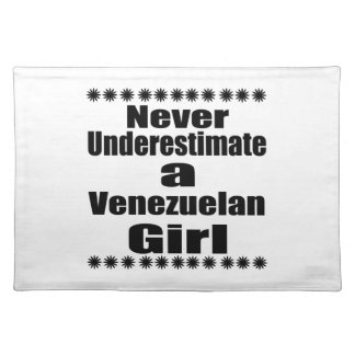 Never Underestimate A Venezuelan Girlfriend Placemat