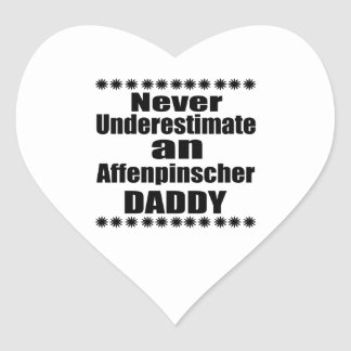 Never Underestimate Affenpinscher Daddy Heart Sticker