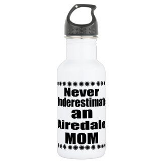 Never Underestimate Airedale Mom