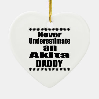 Never Underestimate Akita Daddy Ceramic Ornament