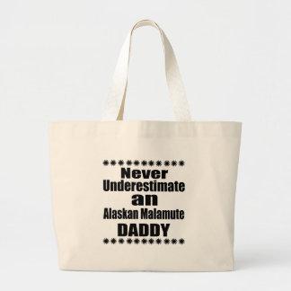 Never Underestimate Alaskan Malamute Daddy Large Tote Bag