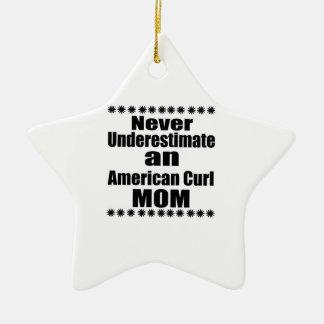 Never Underestimate American Curl Mom Ceramic Ornament