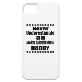 Never Underestimate American Staffordshire Terrier iPhone 5 Cases