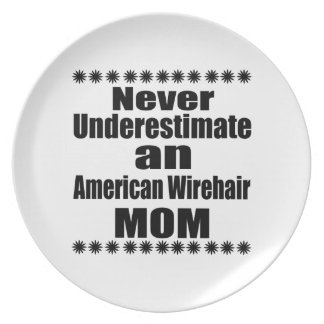 Never Underestimate American Wirehair Mom Plate