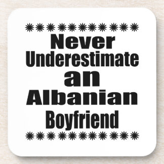 Never Underestimate An Albanian Boyfriend Beverage Coasters