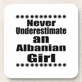 Never Underestimate An Albanian Girl Beverage Coaster
