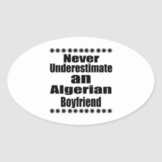 Never Underestimate An Algerian Boyfriend Oval Sticker