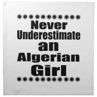 Never Underestimate An Algerian Girl Napkin